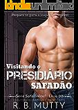 Visitando o Presidiário Safadão (Safadinhos! Livro 2)