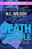 Death by Cuddle Club: A Dix Dodd Mystery (Dix Dodd Mysteries Book 3)