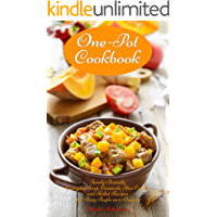 One-Pot Cookbook: Family-Friendly Everyday Soup, Casserole, Slow Cooker and Skillet Recipes for Busy People on a Budget: Dump Dinners and One-Pot Meals ... and Cookbooks Book 1) (English Edition)