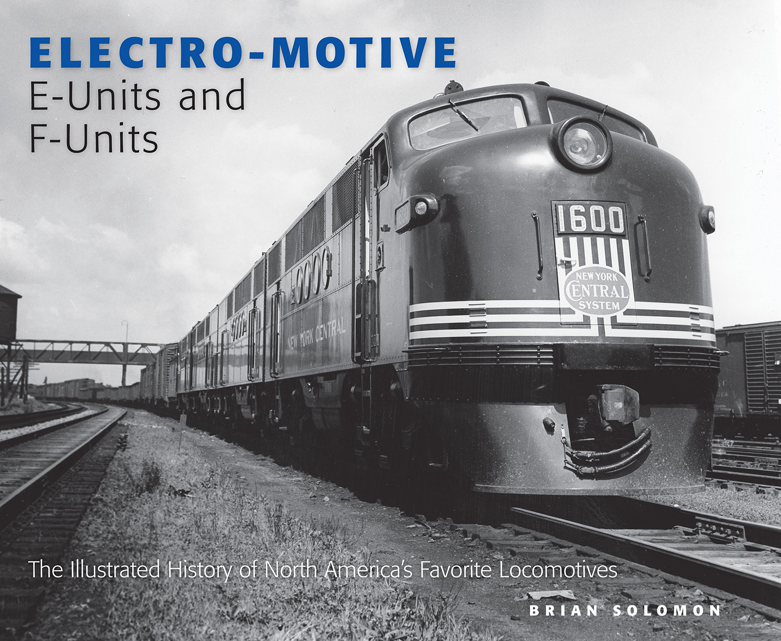 Electro Motive Diesel >> Electro Motive E Units And F Units The Illustrated History