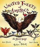United Tweets of America: 50 State Birds Their Stories, Their Glories