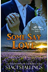Some Say Love: A Contemporary Christian Romance Novel (The Hope Series Book 3) Kindle Edition