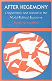 After Hegemony – Cooperation & Discord In the World Political Economy (Paper)
