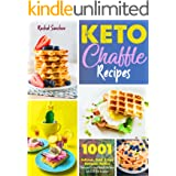 Keto Chaffle Recipes: 1001 Delicious, Quick & Easy Ketogenic Waffles Designed to Lose Weight On Your Low-Carb Diet Regimen