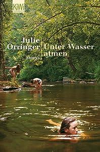 Unter Wasser atmen: Storys (German Edition)