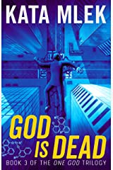 God is Dead (One God Book 3) Kindle Edition