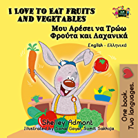 I Love to Eat Fruits and Vegetables (English Greek Bilingual Collection)