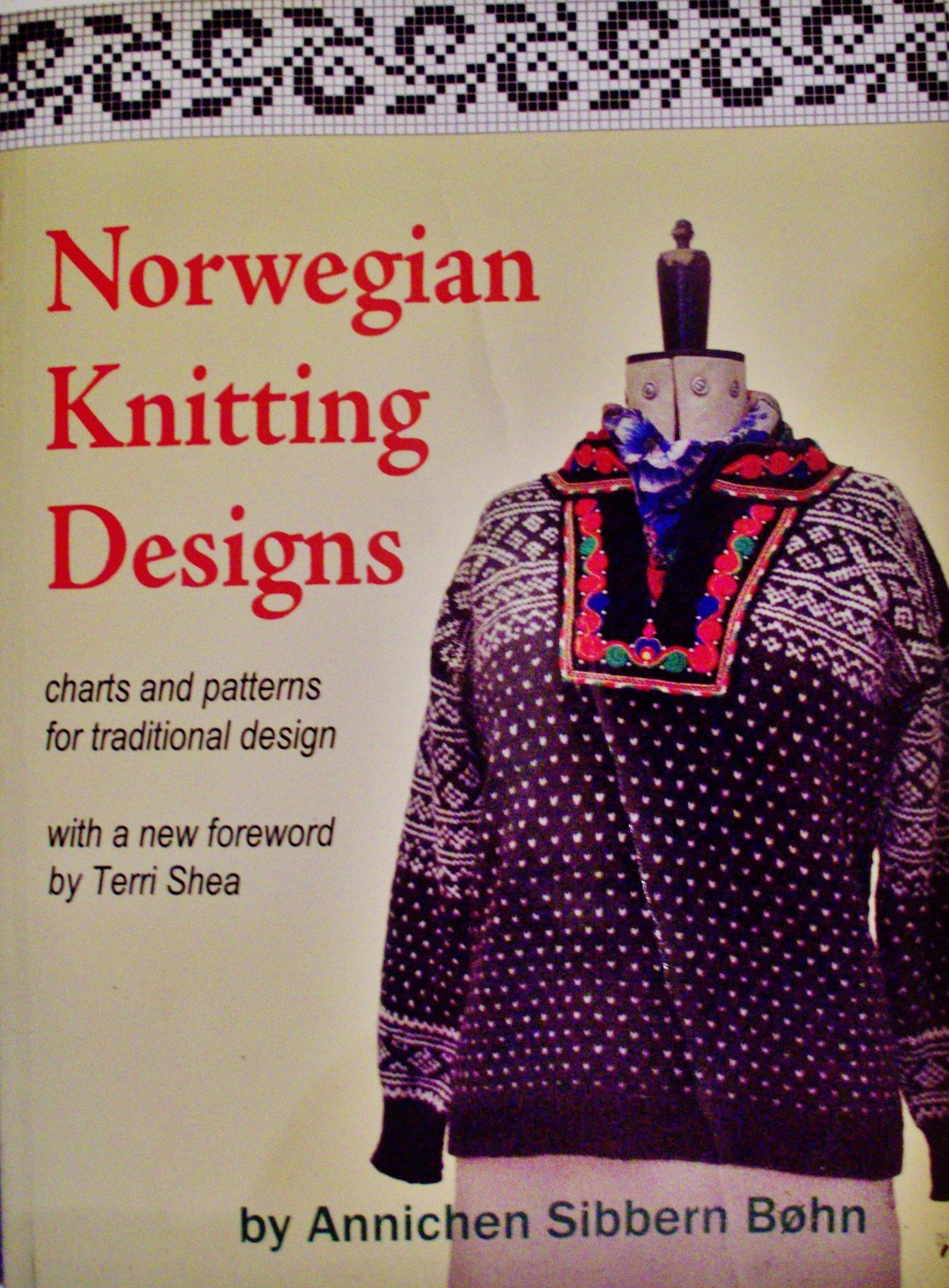 Norwegian Knitting Designs Annichen Sibbern Bohn Terri Shea 9780979312618 Amazon Com Books