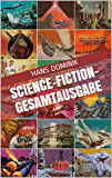 Science-Fiction-Gesamtausgabe: Sämtliche Science-Fiction-Romane in chronologischer Reihenfolge
