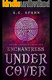 Enchantress Undercover: An Urban Fantasy Novel (Arcane Artisans Book 1)