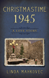 Christmastime 1945: A Love Story (The Christmastime Series Book 7)