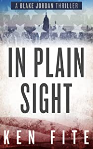 In Plain Sight: A Blake Jordan Thriller (The Blake Jordan Series Book 3)