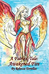 A Fairies' Tale: Awakened Fire (Book 4): A Passionate Romance. A Magical War. Kindle Edition