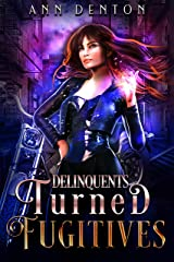 Delinquents Turned Fugitives (Pinnacle Book 2) Kindle Edition