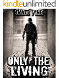 Only The Living (Lost Survival Series Book 1)