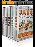 MASON JAR RECIPES BOOK SET 5 book in 1: Meals in Jars (vol.1); Salads in Jars (Vol. 2); Desserts in Jars (Vol. 3…