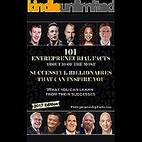101 Entrepreneurial Facts About 10 of The Most Successful BILLIONAIRES That Can Inspire You: Warren Buffett, Steve Jobs, Elon Musk, Richard Branson, Mark ... Winfrey, Jeff Bezos... (English Edition)