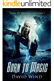 Born To Magic (Tales Of Nevaeh Book 1)