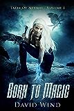Born To Magic: Tales Of Nevaeh: Volume I