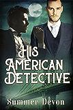His American Detective (Victorian Gay Detective Book 1) (English Edition)