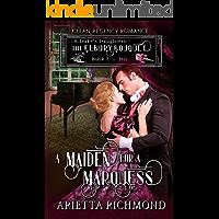 A Maiden for a Marquess: Book 7 : Iris: Clean Regency Romance (A Duke's Daughters - The Elbury Bouquet)