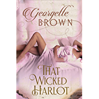 That Wicked Harlot (A Steamy Regency Romance Book 2) (English Edition)