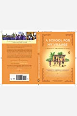 A School for My Village: A Promise to the Orphans of Nyaka Kindle Edition