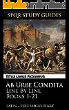 Livy's History of Rome Books 1-21: Line by Line Latin + Vocabulary (SPQR Study Guides Book 29)