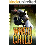 Wrath Child: A Supernatural Thriller (A Rational Man Supernatural Thriller Series Book 1)