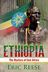 Ethiopia: The Mystery of East Africa Kindle Edition