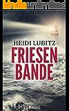 Friesenbande: Frankensteinmörder - Eva Hartmann ermittelt (German Edition)