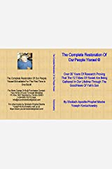 The Complete Restoration Of Our People Yisrael ©: The Classic 30 Part Restoration of Israel's Two Houses-The Classic Series Now In One E-Book! Kindle Edition