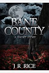 Bane County: A Short Story (Book 3.5) Kindle Edition