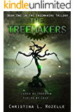 The Treemakers: Book one in the YA Dystopian Scifi Epic (The Treemakers Trilogy - 1)