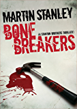 Bone Breakers (A Stanton brothers thriller Book 4)
