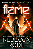Flame: Ember in Space Book 3