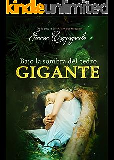 BAJO LA SOMBRA DEL CEDRO GIGANTE (drama romántico) (Spanish Edition)