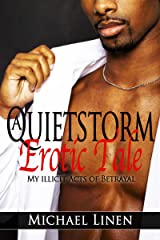 A Quietstorm Erotic Tale: My Illicit Acts Of Betrayal Kindle Edition