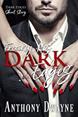 Freeing His Dark Edges: -Dark Edges short story- (The Edge Series Book 1.5) Kindle Edition