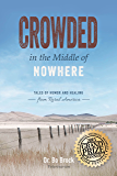 Crowded in the Middle of Nowhere: Tales of Humor and Healing from Rural America