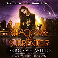 Shadows & Surrender: A Snarky Urban Fantasy Detective Series: The Jezebel Files, Book 3