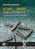 Gitano y Obispo Unidos en El Martirio: Los beatos Ceferino y Florentino de Barbastro: 56 (100XUNO)