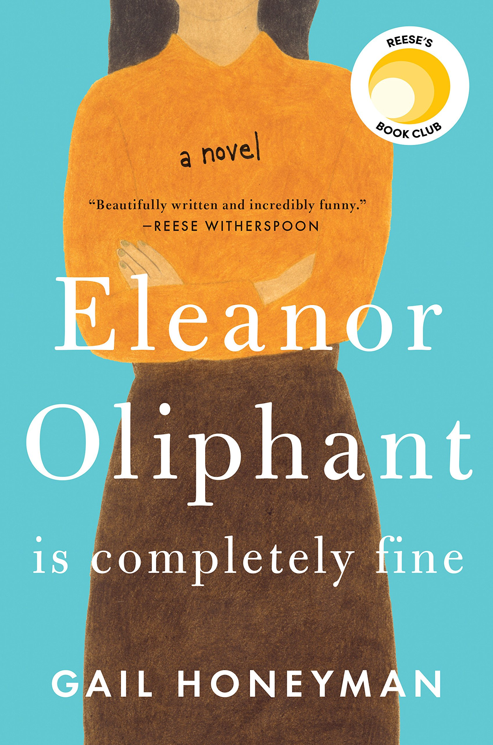 Eleanor Oliphant Is Completely Fine: A Novel: Honeyman, Gail:  9780735220683: Amazon.com: Books