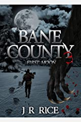 Bane County: First Moon (Book 3) Kindle Edition