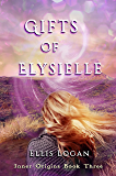 Gifts of Elysielle: Inner Origins Book Three