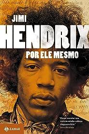 Jimi Hendrix por ele mesmo