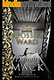 The Impossible Ward: A heart-warming Regency adventure story (Dorothy Mack Regency Romances)