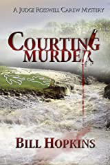 Courting Murder (Judge Rosswell Carew Series Book 1) Kindle Edition
