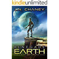 Renegade Earth: An Intergalactic Space Opera Adventure (Renegade Star Book 6)