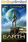 Renegade Earth: An Intergalactic Space Opera Adventure (Renegade Star Book 6)